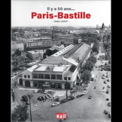 Lignes et réseaux Il y a 50 ans... PARIS-BASTILLE