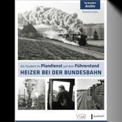 Reinhard Gumbert: Heizer bei der Bundesbahn