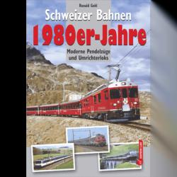 Schweizer Bahnen 1980er-Jahre