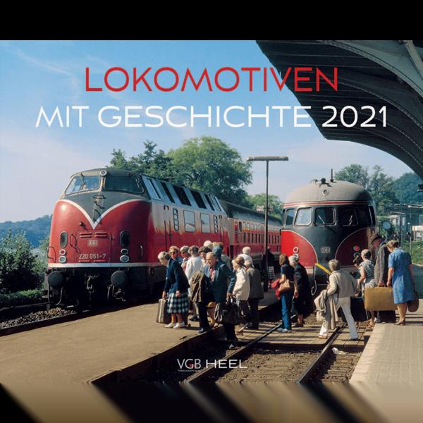 Lokomotiven mit Geschichte Kalender 2021
