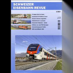 Schweizer Eisenbahn-Revue 5/2021
