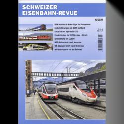 Schweizer Eisenbahn-Revue 6/2021